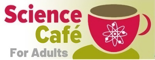 Science Café For Adults